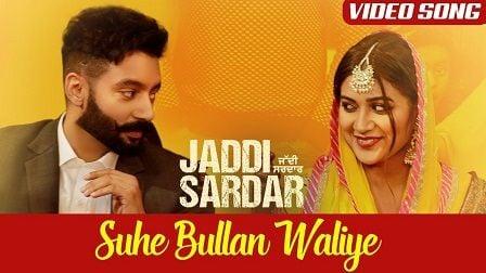 Suhe Bullan Waliye Lyrics Jaddi Sardar | Sippy Gill