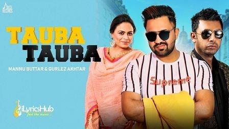 Tauba Tauba Lyrics Mannu Buttar & Gurlez Akhtar
