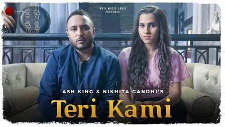 Teri Kami Lyrics Ash King & Nikhita Ghandhi