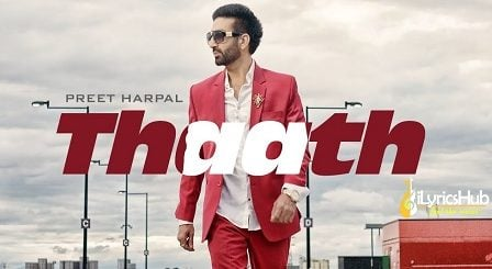 Thaath Lyrics Preet Harpal