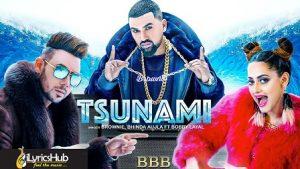 Tsunami Lyrics Brownie, Bhinda Ahujla & Bobby Layal