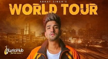 World Tour Lyrics Abhay Singh