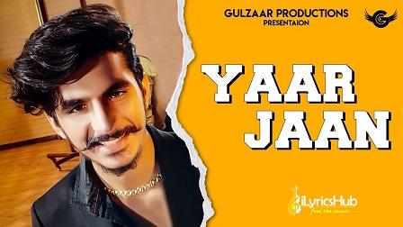 Yaar Jaan Lyrics Gulzaar Chhaniwala