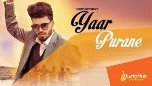 Yaar Purane Lyrics Sumit Goswami