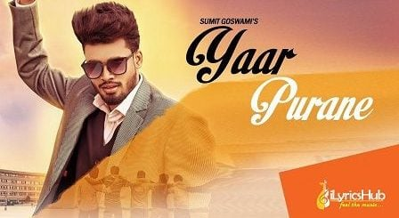 Yaar Purane Lyrics Sumit Goswami