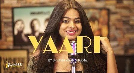Yaari Lyrics Urvashi Kiran Sharma