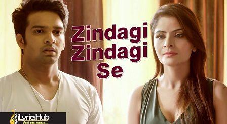 Zindagi Zindagi Se Lyrics Dev Negi