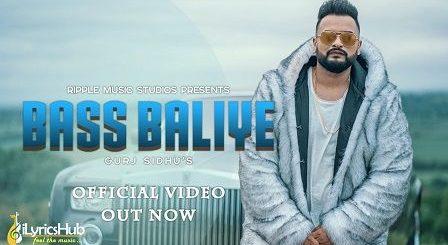 Bass Baliye Lyrics Gurj Sidhu