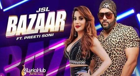Bazaar Lyrics JSL ft. Preeti Soni | Ikka