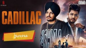 Cadillac Lyrics - Sidhu Moose wala | Raja Game Changrez