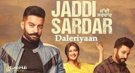Daleriyaan Lyrics Sippy Gill, Dilpreet Dhillon | Jaddi Sardar