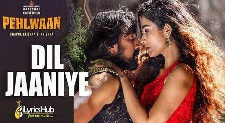 Dil Jaaniye Lyrics Pehlwaan | Sanjith Hegde