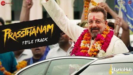 Prassthanam Lyrics Dev Negi | Title Track