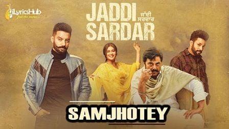 Samjhote Lyrics Sippy Gill | Jaddi Sardar