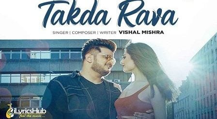 Takda Rava Lyrics Vishal Mishra