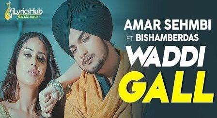 Waddi Gall Lyrics Amar Sehmbi | Bishamber Das