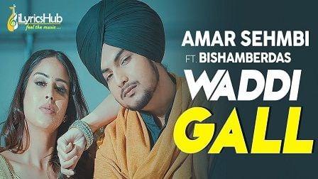 Waddi Gall Lyrics Amar Sehmbi   Bishamber Das