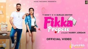 Fikka Propose Lyrics Timmy v | Gurlez Akhtar