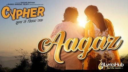 Aagaz Lyrics Cypher | Jubin Nautiyal & Dhvani Bhanushali