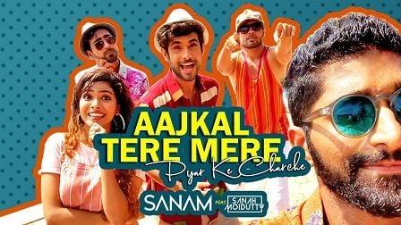 Aaj Kal Tere Mere Lyrics Sanam   Sanah Moidutty आज कल तेरे मेरे