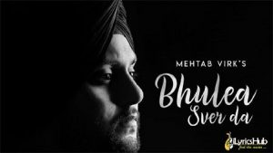 Bhulea Sver Da Lyrics Mehtab Virk