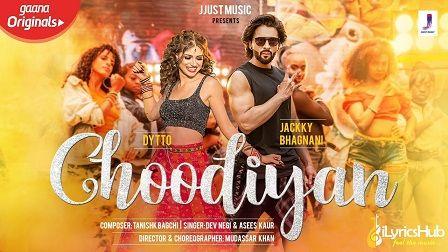 Choodiyan Lyrics Dev Negi, Asees Kaur | Jackky Bhagnani चूड़ियाँ