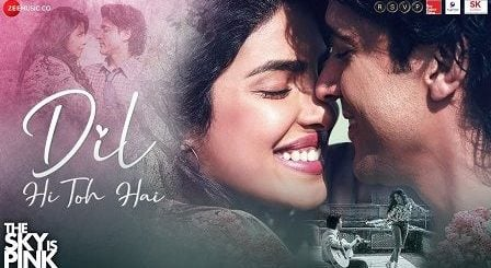 Dil Hi Toh Hai Lyrics The Sky Is Pink | Arijit Singh दिल ही तो है