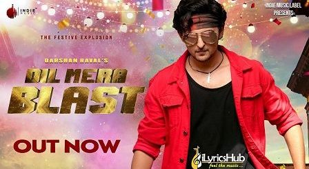 Dil Mera Blast Lyrics Darshan Raval