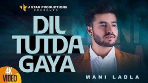 Dil Tutda Gaya Lyrics Mani Ladla