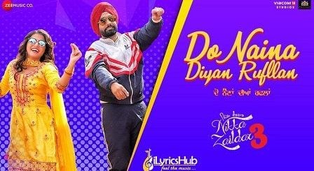 Do Naina Diyan Rufllan Lyrics Nikka Zaildar 3