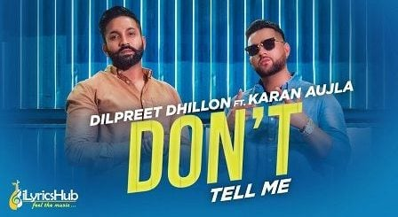 Don't Tell Me Lyrics Dilpreet Dhillon | Karan Aujla