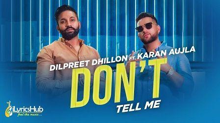 Don't Tell Me Lyrics Dilpreet Dhillon | Karan Aujla