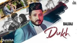 Dukh Lyrics Balraj