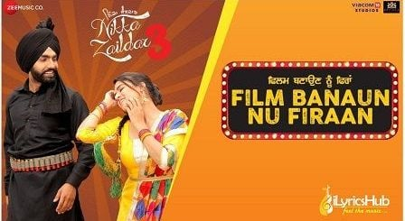 Film Banaun Nu Firaan Lyrics Ammy Virk | Nikka Zaildar 3