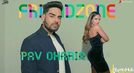 Friendzone Lyrics Pav Dharia