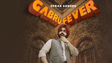 Gabru Fever Lyrics Upkar Sandhu