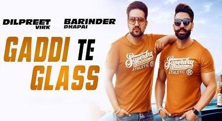 Gaddi Te Glass Lyrics Barinder Dhapai | Dilpreet Virk