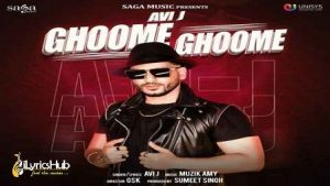Ghoome Ghoome Lyrics Avi J