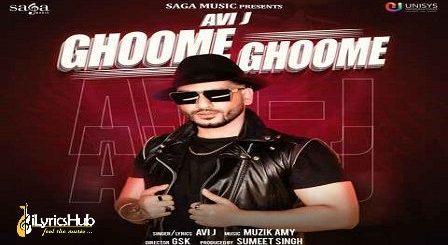 Ghoome Ghoome Lyrics Avi J