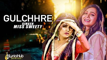 Gulchhre Lyrics Miss Sweety Sonika Singh