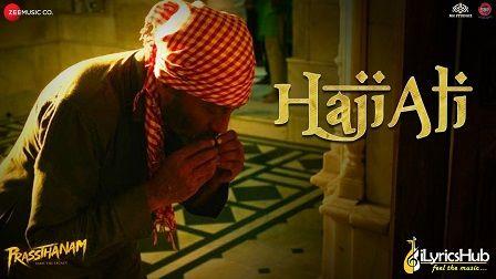 Haji Ali Lyrics Prasthanam | Sukhwinder Singh