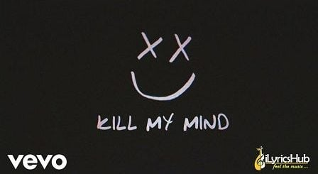 Kill My Mind Lyrics Louis Tomlinson
