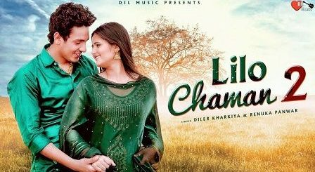 Lilo Chaman 2 Lyrics Diler Kharkiya | Anjali Raghav