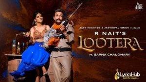 Lootera Lyrics R Nait, Afsana Khan | Sapna Choudhary