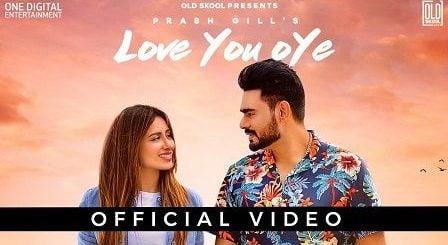 Love You Oye Lyrics Prabh Gill