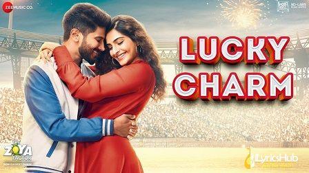 Lucky Charm Lyrics The Zoya Factor | Shankar Mahadevan
