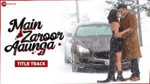 Main Zaroor Aaunga Lyrics Mohammed Irfan | Title Track