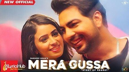 Mera Gussa Lyrics Pardeep Sran | Story of Regret