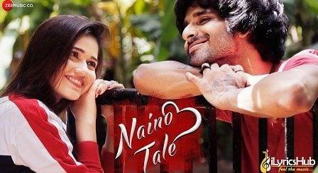 Naino Tale Lyrics Jannat Zubair | Asees Kaur नैनो तले