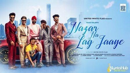 Nazar Na Lag Jaye Lyrics Ramji Gulati